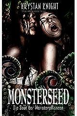 Monsterseed: Die Saat der Monsterpflanzen (Tentakel Monster Horror Stories 2) Kindle Ausgabe