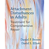 Attachment Disturbances in Adults: Treatment for Comprehensive Repair (English Edition)