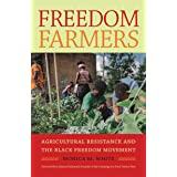 Freedom Farmers: Agricultural Resistance and the Black Freedom Movement (Justice, Power and Politics)