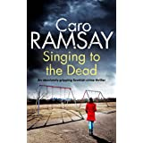 SINGING TO THE DEAD an absolutely gripping crime thriller full of twists (Detectives Anderson and Costello Mystery Book 2) (E