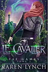 Le Cavalier (Fae Games French t. 2) Format Kindle