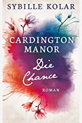 Die Chance (CARDINGTON MANOR 6) Kindle Ausgabe