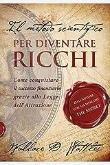 """Il metodo scientifico per diventare ricchi (Il libro che ha ispirato """"The Secret"""") (Strategie per il successo) Formato Kindle"""
