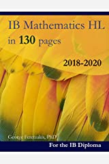 IB Mathematics HL in 130 pages: 2018-2020 (English Edition) Format Kindle