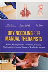 Dry Needling for Manual Therapists: Points, Techniques and Treatments, Including Electroacupuncture and Advanced Tendon Techniques Hardcover