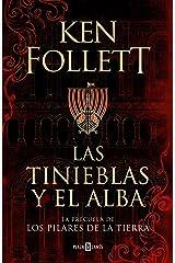Las tinieblas y el alba (La precuela de Los pilares de la Tierra) Versión Kindle