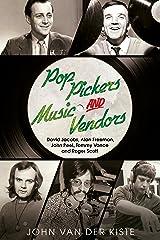 Pop Pickers and Music Vendors: David Jacobs, Alan Freeman, John Peel, Tommy Vance and Roger Scott Paperback