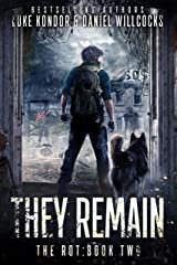 They Remain: A post-apocalyptic tale of survival (The Rot Book 2) Kindle Edition