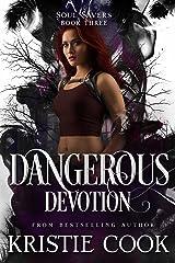 Dangerous Devotion (Soul Savers Book 3) Kindle Edition