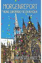 Morgenreport: Meine EuroPride-Fiesta in Köln Kindle Ausgabe