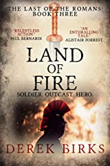 Land of Fire (The Last of the Romans Book 3) Kindle Edition