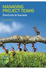 Managing Project Teams: Shortcuts to success Kindle Edition