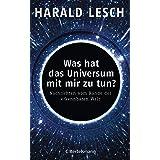 Was hat das Universum mit mir zu tun?: Nachrichten vom Rande der erkennbaren Welt (German Edition)