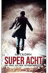 Super Acht: Die Frau aus der Retroperspektive Kindle Ausgabe