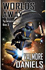 Worlds Away (The Interstellar Age Book 3) Kindle Edition