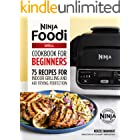 The Official Ninja Foodi Grill Cookbook for Beginners: 75 Recipes for Indoor Grilling and Air Frying Perfection (Ninja Cookbo