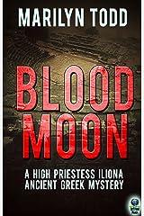 Blood Moon (A High Priestess Iliona Ancient Greek Mystery Book 2) Kindle Edition