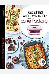 Cake factory sucré / salé (Les petits Moulinex/Seb) Format Kindle