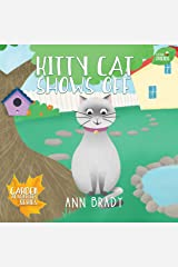 Kitty Cat Shows Off (Little Friends: Garden Adventures Series Book 5) Kindle Edition
