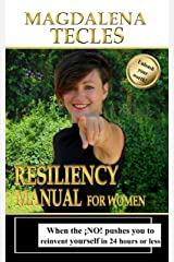 """Resiliency Manual - for Women: When the """"No""""! pushes You to Reinvent Yourself in 24 Hours or Less (La Re(i)nacida Book 5) (English Edition) Versión Kindle"""