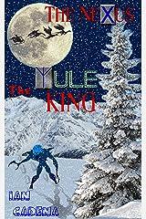 The Nexus: The Yule King (Unlocking The Nexus Book 2) Kindle Edition