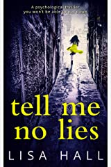Tell Me No Lies: A gripping psychological thriller with a twist you won't see coming Kindle Edition