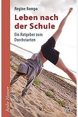 Leben nach der Schule: Ein Ratgeber zum Durchstarten (dtv Fortsetzungsnummer 85, Band 62495) Taschenbuch