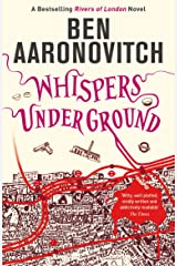 Whispers Under Ground: The Third Rivers of London novel (A Rivers of London novel Book 3) Kindle Edition
