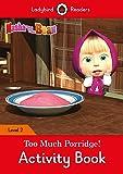 Masha and the Bear: Too Much Porridge! Activity Book - Ladybird Readers Level 2