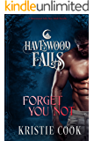 Forget You Not (Havenwood Falls Book 1)