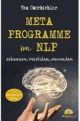 Metaprogramme im NLP: erkennen, verstehen, anwenden (Erfolgreich werden 4.0 2) Kindle Ausgabe
