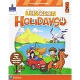 Top secret holidays. Per la Scuola elementare. Con espansione online. Con CD-ROM [Lingua inglese]: Vol. 4