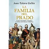 La familia del Prado: Un paseo desenfadado y sorprendente por el museo de los Austrias y los Borbones (No Ficción)
