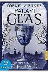 Palast aus Glas: Eine Reise durch die Spiegelwelt Kindle Ausgabe