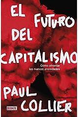 El futuro del capitalismo: Cómo afrontar las nuevas ansiedades (Spanish Edition) Kindle Edition