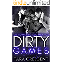 Dirty Games (Un romanzo sul ménage) (La Serie Dirty Vol. 3)