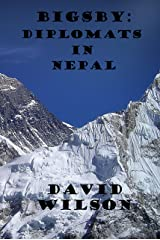 BIGSBY: DIPLOMATS IN NEPAL Kindle Edition