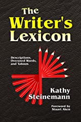 The Writer's Lexicon: Descriptions, Overused Words, and Taboos Kindle Edition