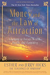 Money, and the Law of Attraction: Learning To Attract Wealth, Health, and Happiness Paperback