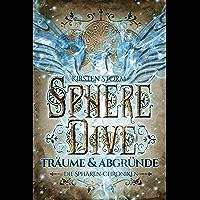 Sphere Dive: Träume und Abgründe (Die Sphären-Chroniken 3)
