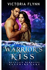 Warrior's Kiss: Mountain Mermaids (Sapphire Lake) Kindle Edition