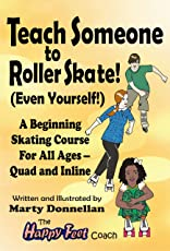 Teach Someone to Roller Skate - Even Yourself!