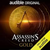 Assassin's Creed: Gold: An Audible Original Drama