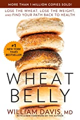 Wheat Belly: Lose the Wheat, Lose the Weight, and Find Your Path Back to Health (English Edition) Formato Kindle