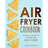 Air Fryer Cookbook: Air Fryer Cookbook for Beginners #2019-2020