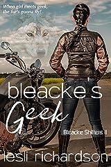 Bleacke's Geek (Bleacke Shifters Book 1) Kindle Edition
