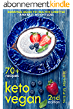 Keto Vegan: Essential Guide to Healthy Lifestyle and Easy Weight Loss; With 70 Proven, Simple and Delicious Vegetarian Ketogenic Recipes; Second Edition (Easy Vegan Book 2) (English Edition)