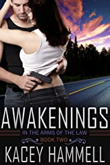 Awakenings (In the Arms of the Law Book 2) Kindle Edition
