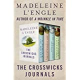 The Crosswicks Journals: A Circle of Quiet, The Summer of the Great-Grandmother, The Irrational Season, and Two-Part Inventio