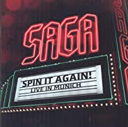 Saga - Spin It Again - Live In..